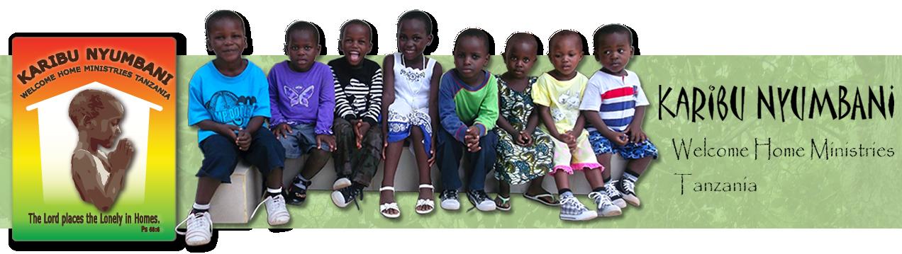 """Karibu Nyumbani – """"Welcome Home"""" Ministries, Tanzania"""